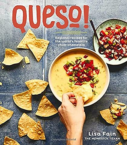 QUESO!: Regional Recipes for the World's Favorite Chile-Cheese Dip (Poblano Chiles)