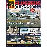 FLUGZEUG CLASSIC Jahrbuch 2016