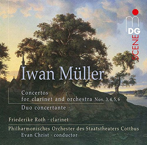 Iwan Müller: Concertos for Clarinet and Orchestra No. 3, 4,5,6, Duo Concertante Test