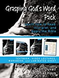 Grasping God's Word Pack: Learn How to Read, Interpret, and Apply the Bible