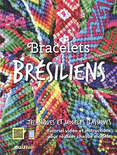 Bracelets Brésiliens - Nouvelle édition par Patrizia Valsecchi