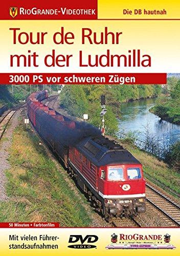 Preisvergleich Produktbild Tour de Ruhr mit der Ludmilla: 3000 PS vor schweren Zügen