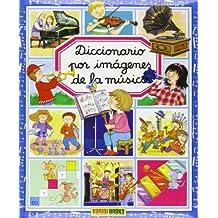 Diccionario Por Imágenes De La Música (Diccionario Por Imagenes/ Picture Dictionary)