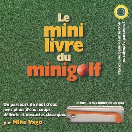 Le mini-livre du mini-golf par Mike Vago