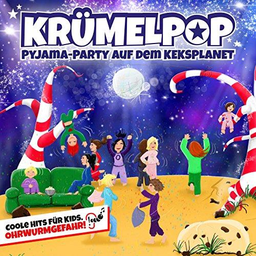 Krümelpop - Pyjama-Party Auf Dem Keksplanet (Coole Hits Für Kids)