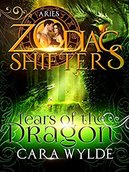 Tears of the Dragon: A Zodiac Shifters Paranormal Romance: Aries by [Wylde, Cara, Shifters, Zodiac]