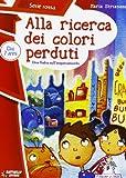 eBook Gratis da Scaricare Alla ricerca dei colori perduti Ediz illustrata (PDF,EPUB,MOBI) Online Italiano