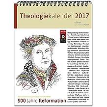 Theologie-Kalender 2017: 500 Jahre Reformation. Wochenkalender