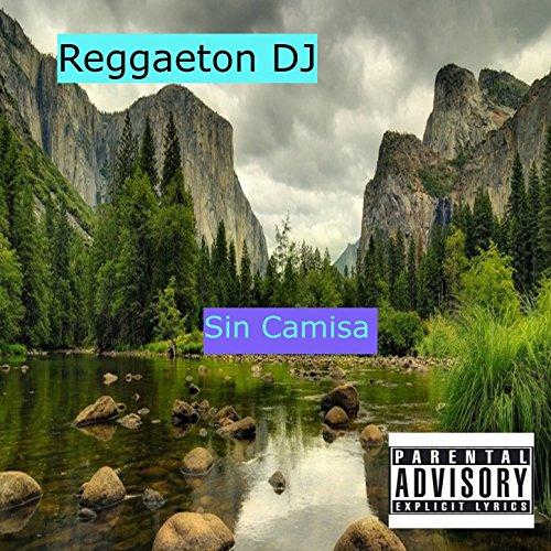 Sin Camisa by Dj Jesus db9e76dc1abf7