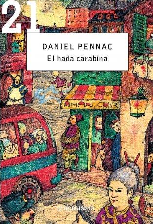 El hada Carabina. (Malaussène 2) (DEBOLSILLO 21) por Daniel Pennac