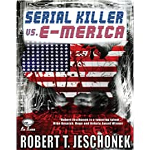 Serial Killer vs. E-Merica (English Edition)