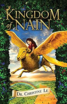 Kingdom of Nain (The Kingdom Trilogy Book 1) by [Le, Dr. Christine]