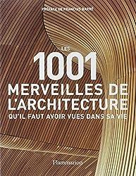 Les 1001 merveilles de l'architecture qu'il faut avoir vues dans sa vie