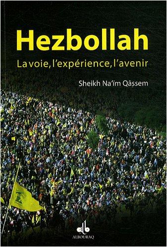 Hezbollah : la voie, l'expérience, l'avenir