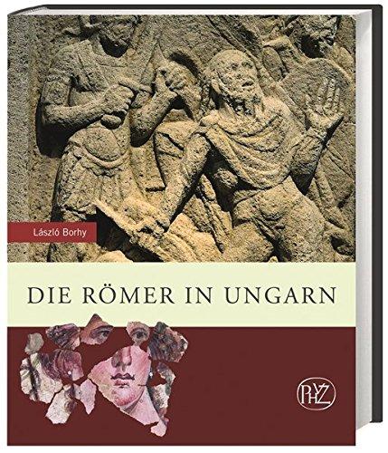 Die Römer in Ungarn (Zaberns Bildbände zur Archäologie)