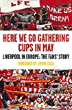 Here We Go Gathering Cups In May: Liverpool In Europe, The Fans' Story