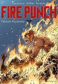 Fire Punch, tome 1 par Tatsuki Fujimoto