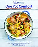 One Pot Comfort: Make Everyday Meals in One Pot, Pan or Appliance: 180+ Recipes for Your Dutch Oven, Skillet, Sheet Pan, Instant-Pot(r), Multi-Cooker, ... Slow Cooker, and Air Fryer (Blue Jean Chef)