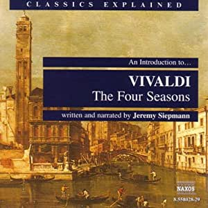 Classics Explained - An Introduction to Vivaldi (die Vier Jahreszeiten)