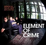 Immer da wo du bist bin ich nie - Element of Crime