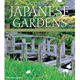 Authentic Japanese Gardens: Creating Japanese Design & Detail in Your Garden (English Edition)