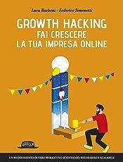 Growth hacking. Fai crescere la tua impresa online