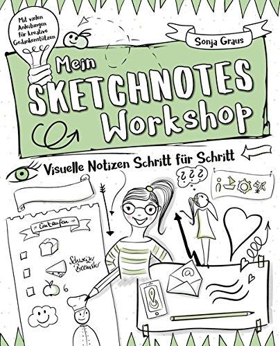 Mein Sketchnotes - Workshop: Visuelle Notizen - Schritt für Schritt (monbijou) (- Vorlage Journal)