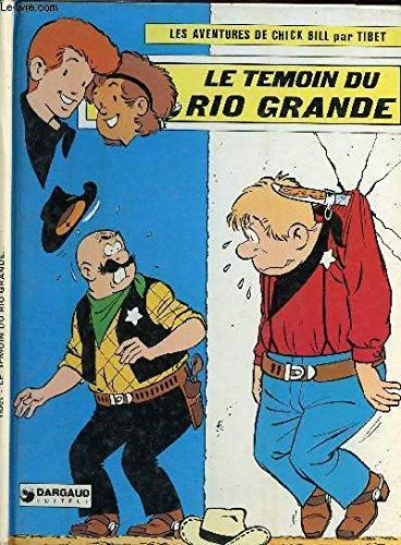 Le Témoin du Rio Grande (Les Aventures de Chick Bill .)