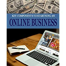 Key Components to Starting an Online Business (English Edition)