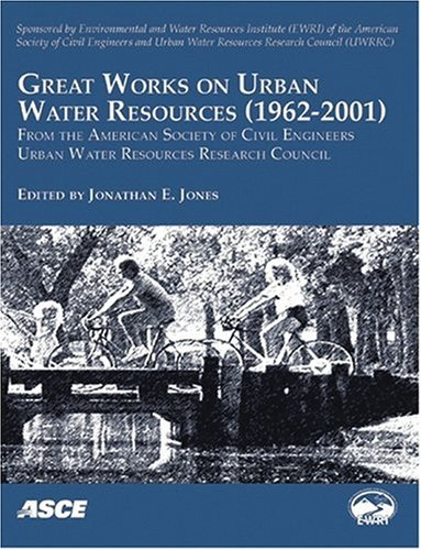 Great Works on Urban Water Resources (1962-2001): From the American Society of Civil Engineering Urban Water Resources Research Council