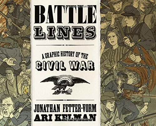 Battle Lines: A Graphic History of the Civil War por Jonathan Fetter-Vorm