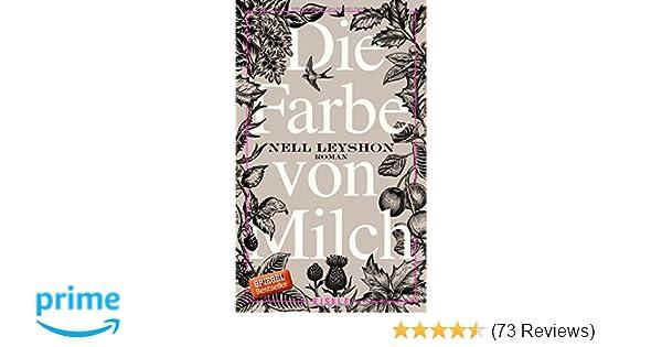 Die Farbe von Milch: Roman: Amazon.de: Nell Leyshon, Wibke Kuhn: Bücher