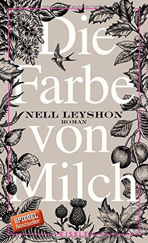 Buchseite und Rezensionen zu 'Die Farbe von Milch: Roman' von Nell Leyshon