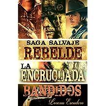 SAGA SALVAJE: SAGA COMPLETA: REBELDE, LA ENCRUCIJADA Y BANDIDOS