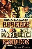 Libros Descargar en linea SAGA SALVAJE SAGA COMPLETA REBELDE LA ENCRUCIJADA Y BANDIDOS (PDF y EPUB) Espanol Gratis