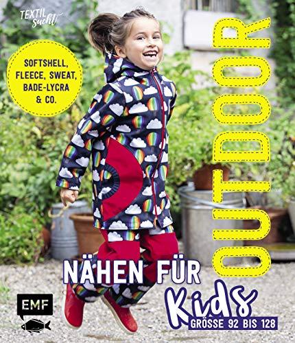 Outdoor nähen für Kids: Softshell, Fleece, Sweat, Bade-Lycra & Co. - Größe 92 bis 128