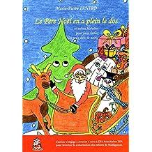 Le Père Noël en a plein le dos et autres histoires pour faire briller les yeux dans le noir