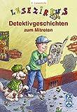 Detektivgeschichten zum Mitraten - Lesezirkus 2. Lesestufe