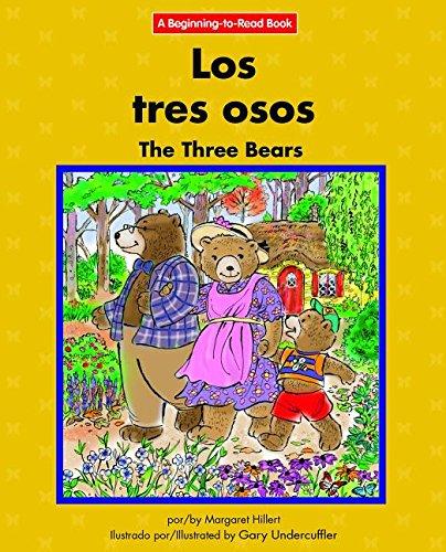 Los Tres Osos/The Three Bears (Beginning-to-read) por Margaret Hillert