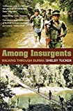 Among Insurgents: Walking Through Burma