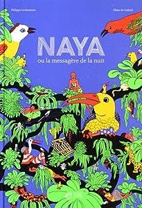 """Afficher """"Naya ou la messagère de la nuit"""""""