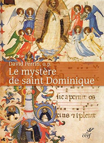 Le mystère de saint Dominique (SPIRITUALITE) par David Perrin