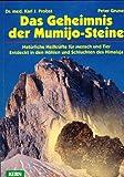 Das Geheimnis der Mumijo-Steine: Nat?rliche Heilkr?fte f?r Mensch und Tier. Entdeckt in den H?hlen und Schluchten des Himalaja