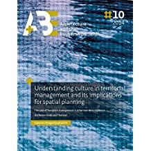 Understanding culture in territorial management and its implications for spatial planning.: The case of floodplain management in urbanised delta regions in the Netherlands and Thailand