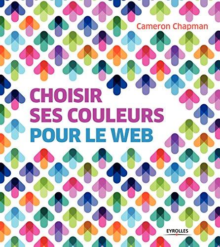 Choisir ses couleurs pour le Web par Cameron Chapman