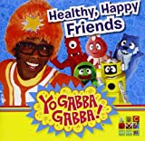 Healthy Happy Friends by Yo Gabba Gabba (2011-12-06)