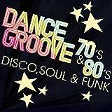 Dance Grooves 70´s & 80´s - Disco, Soul & Funk