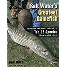 Salt Water's Greatest Gamefish: Techniques and Tactics to Catch the Top 35 Species