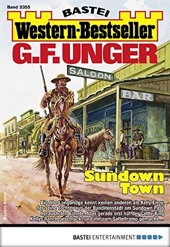 G. F. Unger Western-Bestseller 2355 - Western: Sundown Town