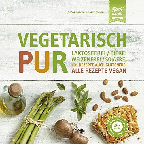 Preisvergleich Produktbild Vegetarisch Pur. Laktosefrei, eifrei, weizenfrei, sojafrei: Viele Rezepte auch glutenfrei